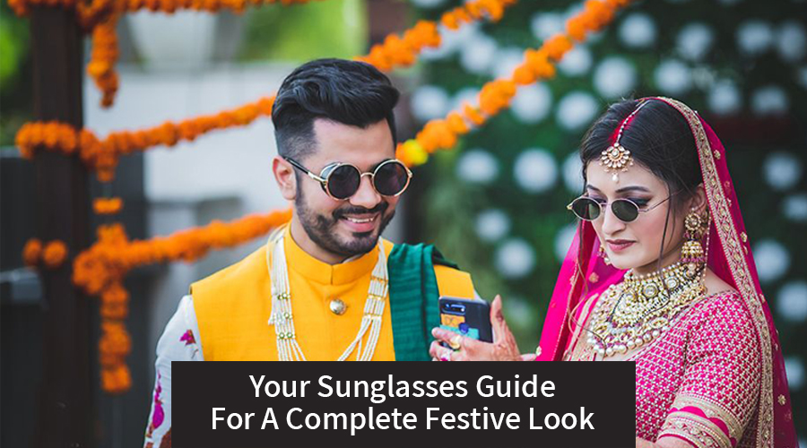 , Your Sunglasses Guide For A Complete Festive Look!